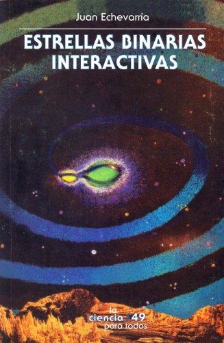 Estrellas binarias interactivas: 0 (Seccion de Obras de Ciencia y Tecnologia) por Juan Echeverría