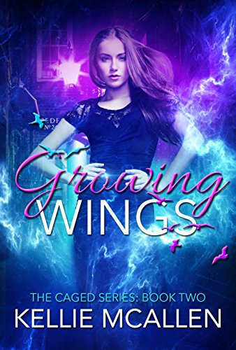 Growing Wings: Reverse Harem Teen Paranormal Romance (The Caged Series Book 2) (English Edition)