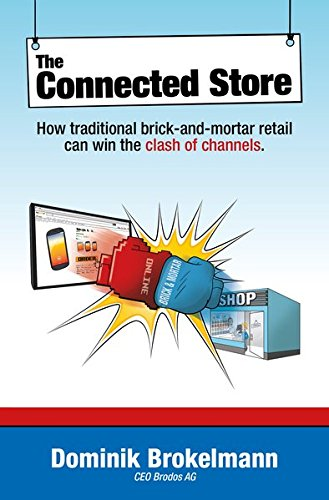 The Connected Store: How traditional brick-and-mortar retail can win the clash of channels