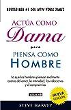 Actúa como dama pero piensa como hombre (nueva edición): Lo que los hombres piensan realmente acerca del amor, la intimidad, las relacion (Spanish Edition)