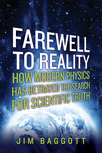 farewell-to-reality-how-modern-physics-has-betrayed-the-search-for-scientific-truth