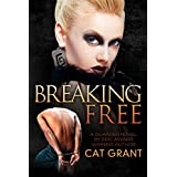 Breaking Free - A Guarded Novel: BDSM, dominatrix, transgender, taboo (English Edition)