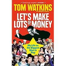 Let's Make Lots of Money: Secrets of a Rich, Fat, Gay, Lucky Bastard