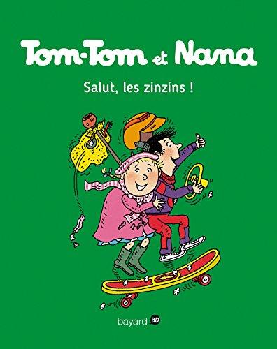 Tom-Tom et Nana, Tome 18: Salut, les zinzins !