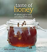 Taste of Honey: The Definitive Guide to Tasting and Cooking with 40 Varietals
