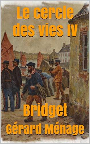 Le cercle des vies IV: Bridget par Gérard Ménage