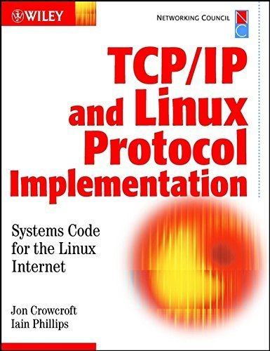 TCP/IP & Linux Protocol Implementation: Systems Code for the Linux Internet by Jon Crowcroft, Iain Phillips (2001) Hardcover par Iain Phillips Jon Crowcroft