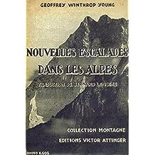 NOUVELLES ESCALADES DANS LES ALPES.1910-1914.