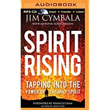 Spirit Rising: Tapping into the Power of the Holy Spirit by Jim Cymbala (2016-03-29)