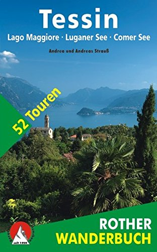 Tessin: Lago Maggiore, Luganer See und Comer See. 52 Touren. (Rother Wanderbuch)