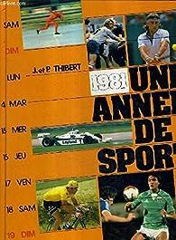 Une année de sport : 1981 par Jacques Thibert