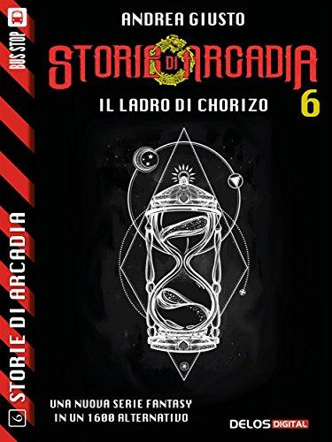 Il ladro di chorizo (storie di arcadia)