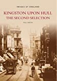 Kingston upon Hull The Second Selection (Images of England)
