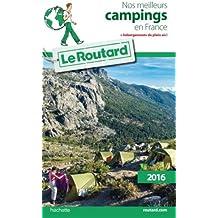 Guide du Routard Nos meilleurs campings en France - Edition 2016