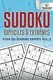 Sudoku Difficiles À Extrêmes Pour Les Joueurs Experts Vol. 2
