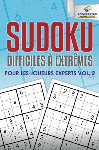 Sudoku Difficiles À Extrêmes Pour Les Joueurs Experts Vol. 2 par Poindexters Playful Puzzles