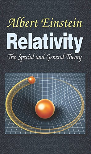 Relativity the Special General Theory