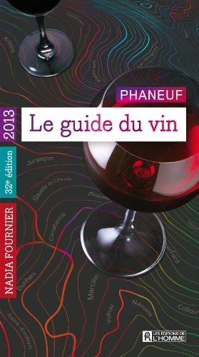Le Guide du Vin 2013 : Phaneuf