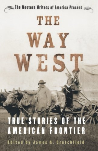 the-way-west-true-stories-of-the-american-frontier
