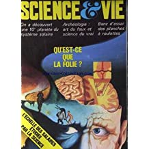 SCIENCE ET VIE [No 724] du 01/01/1978 - QU'EST-CE QUE LA FOLIE - L'ECHELLE DES SALAIRES ETUDIEE PAR A SCIENCE - ON A DECOUVERT UNE 10EME PLANETE DU SYSTEME SOLAIRE - ARCHEOLOGIE - ART DU FAUX ET SCIENCE DU VRAI - BANC D'ESSAI DES PLANCHES A ROULETTES.