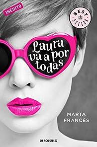 Laura va a por todas par Marta Frances