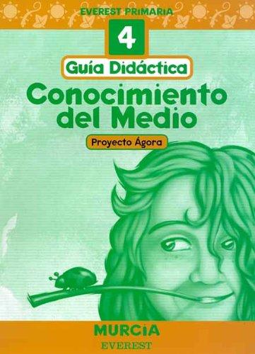 Conocimiento del Medio 4º Primaria. Proyecto Ágora. Murcia. Guía Didáctica: Everest Primaria