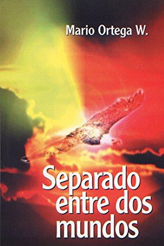 Separado entre dos mundos por Mario Ortega Wiedmaier