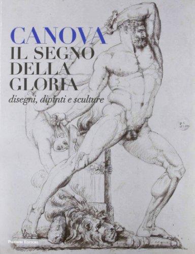 Canova. Il segno della gloria. Disegni, dipinti e sculture