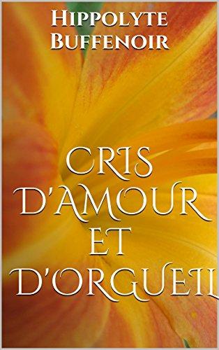 Cris d'amour et d'orgueil por Hippolyte Buffenoir