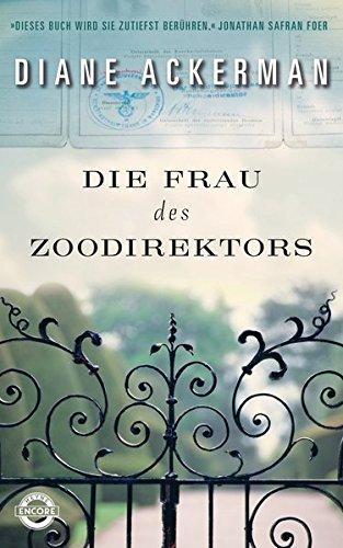 Die Frau des Zoodirektors: Eine Geschichte aus dem Krieg