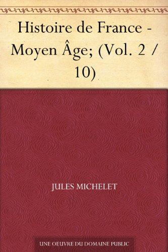Couverture du livre Histoire de France - Moyen Âge; (Vol. 2   10)