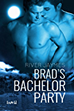 Brad's Bachelor Party (English Edition)