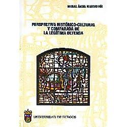 Perspectiva histórico cultural y comparada de la legítima defensa (Estudios y Monografías)