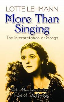 More Than Singing: The Interpretation of Songs par [Lehmann, Lotte]