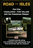 Road To The Isles Dvd: Part One The West Highland Line Between Crianlarich to Fort William, From the Drivers Cab Of A Class 37, With The Caledonian Sleeper
