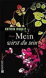 Image of Mein wirst du sein (Frauenromane im GMEINER-Verlag)