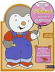 Avec T'choupi - J'apprends le graphisme TPS