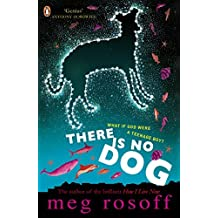 There Is No Dog by Meg Rosoff (2012-05-03)