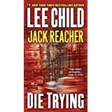 Die Trying: A Jack Reacher Novel
