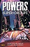 Powers, Tome 4 - Super-groupe de Brian Michael Bendis (29 avril 2009) Broché - 29/04/2009