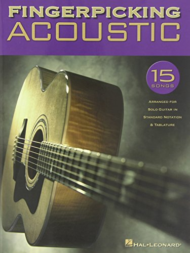 Fingerpicking Acoustic: 15 Songs Arranged for Solo Guitar in Standard Notation & Tab - Acoustic Solo Tabs