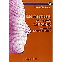 Los Perdedores Del Nuevo Capitalismo (PSICOLOGIA UNIVERSIDAD)