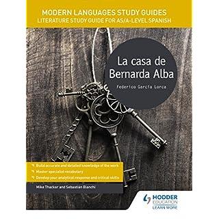 Modern Languages Study Guides: La casa de Bernarda Alba: Literature Study Guide for AS/A-level Spanish (Film and literature guides)