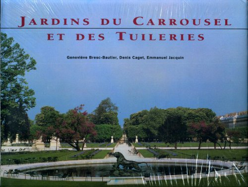 JARDIN DU CARROUSEL ET DES TUILERIES par Geneviève Bresc-Bautier