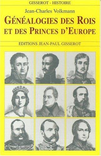 Genealogies des rois et princes d'europe par Jean-Charles Volkmann