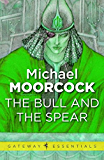 The Bull and the Spear (Corum: The Prince with the Silver Hand Book 1)