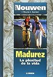 Madurez : la plenitud de la vida