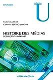 Histoire des médias : De Diderot à internet (French Edition)