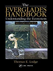 The Everglades Handbook: Understanding the Ecosystem, Second Edition by Thomas E. Lodge (2004-07-26)