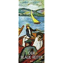 Der Blaue Reiter 2021: Kunstkalender mit Werken der Gruppe der blaue Reiter, Expressionismus. Wandkalender im Hochformat: 28,5 x 69 cm.: Kunstkalender ... im Hochformat: 28,5 x 69 cm, Foliendeckblatt